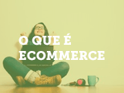 O que é e-commerce